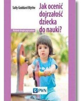Jak ocenić dojrzałość dziecka do nauki
