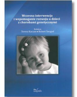 Wczesna interwencja i wspomagane rozwoju u dzieci z chorobami genetycznymi