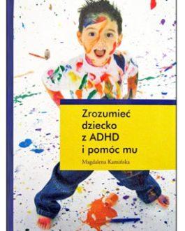 Zrozumieć dziecko z ADHD